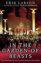 In the garden of beasts : love and terror in Hitler's Berlin