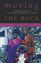 Moving the rock : poverty and faith in a black storefront church.