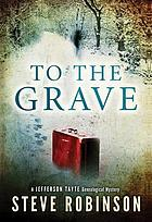 To the grave : a Jefferson Tayte genealogical mystery