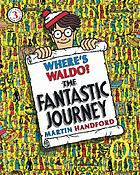 Where's Waldo?: the fantastic journey.
