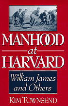 Manhood at Harvard : William James and others