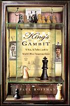 King's gambit : a son, a father, and the world's most dangerous game