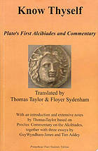 Know thyself : Plato's first Alcibiades and commentary
