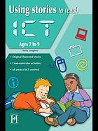 Using stories to teach ICT : ages 7 to 9