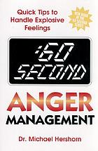 :60 second anger management : quick tips to handle explosive feelings
