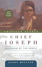 Chief Joseph : guardian of the people