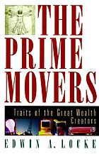 The prime movers : traits of the great wealth creators