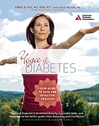 Yoga and diabetes : your guide to safe and effective practice