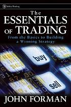 The essentials of trading : from the basics to building a winning strategy