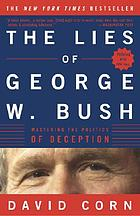 The lies of George W. Bush : mastering the politics of deception