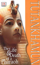 Tutankhamun : the life and death of a pharaoh