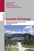 Semantic technology : second Joint International Conference, JIST 2012, Nara, Japan, December 2-4, 2012 : proceedings