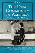 The deaf community in America : history in the making