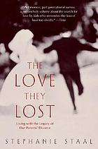 The love they lost : living with the legacy of our parents' divorce