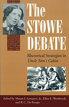The Stowe debate : rhetorical strategies in Uncle Tom's cabin