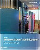 Microsoft Windows Server Administration Essentials.