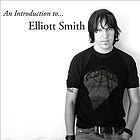 An Introduction to-- Elliott Smith