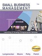 Small business management : launching and growing entrepreneurial ventures.