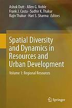 Spatial diversity and dynamics in resources and urban development. Volume 1, Regional resources