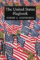 The United States flagbook : everything about Old Glory