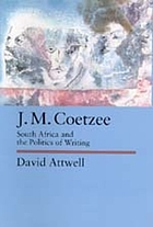 J.M. Coetzee : South Africa and the politics of writing
