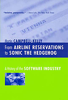 From airline reservations to Sonic the Hedgehog : a history of the software industry
