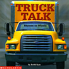 Truck talk : rhymes on wheels