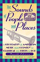 The sounds of people and places : a geography of American music from country to classical and blues to bop
