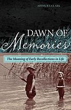Dawn of memories : the meaning of early recollections in life