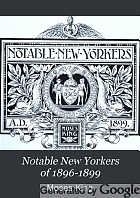 Notable New Yorkers of 1896-1899; a companion volume to King's Handbook of New York City.