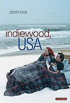 Indiewood, USA : where Hollywood meets independent cinema