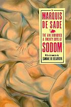 The 120 days of Sodom : and other writings