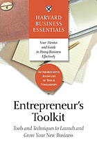 Entrepreneur's toolkit : tools and techniques to launch and grow your new business.