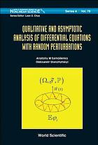 Qualitative and asymptotic analysis of differential equations with random perturbations