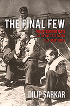 The final few : the last surviving pilots of the Battle of Britain tell their stories