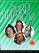 The Wizard of Oz : the official 50th anniversary pictorial history