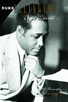 Duke Ellington and his world : a biography