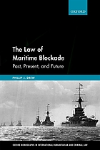 The law of maritime blockade : past, present, and future