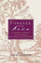 Forever and anon : a treasury of poetry and prose from the pen of author unknown