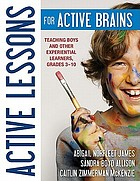 Active lessons for active brains : teaching boys and other experiential learners, grades 3-10