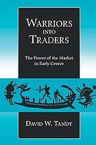 Warriors into traders : the power of the market in early Greece