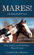 Mares! ya gotta love 'em : fifty stories to aid... by  Betsy Kelleher