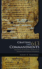 Crafting the 613 commandments : Maimonides on the enumeration, classification and formulation of the scriptural commandments