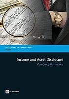 Income and asset disclosure : case study illustrations.