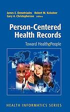 Person-Centered Health Records : Toward HealthePeople