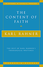 The content of faith : the best of Karl Rahner's theological writings