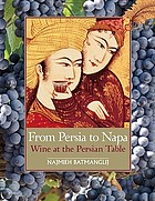 From Persia to Napa : wine at the Persian table