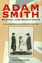 Adam Smith, radical and egalitarian : an interpretation for the 21st century