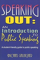 Speaking out : an introduction to public speaking : a student-friendly guide to public speaking