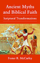 Ancient myths and biblical faith : scriptural transformations